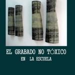 Libro El grabado no tóxico de Ana Bellido