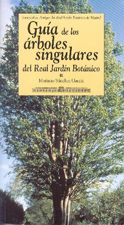 Guia de los árboles singulares del Real Jardin Botanico de Madrid de Mariano Sánchez García