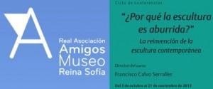 Real Asociacion Amigos Museo Reina Sofia. Ciclo Escultura 2013
