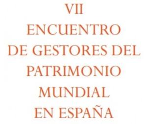 Encuentro Gestores Patrimonio Mundial 2013