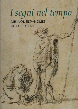I Segni nel tempo. dibujos españoles de los Uffizi. Mapfre