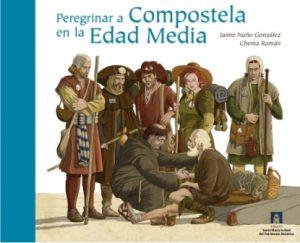 Peregrinar a Compostela en la Edad Media, libro Jaime Nuño y Chema Román